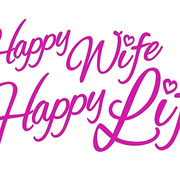 Happy wife happy life pink married slogan by sarahtrett