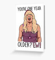 Du bist ein Jahr älter? EW! Grußkarte