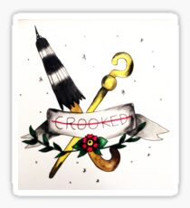 """""""crooked"""" for the criminal in you  Sticker"""