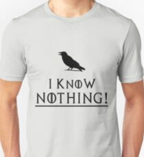I know nothing! T-Shirt