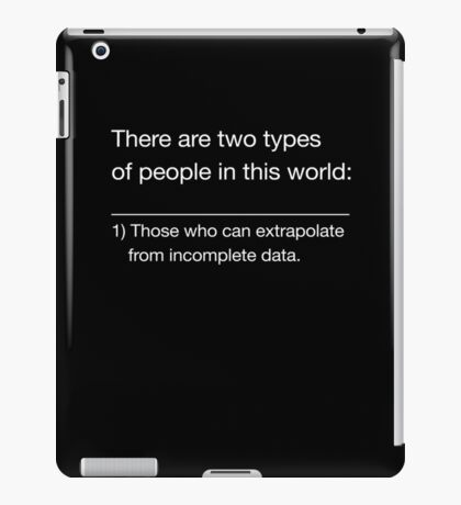 There Are Two Types of People In This World iPad Case/Skin