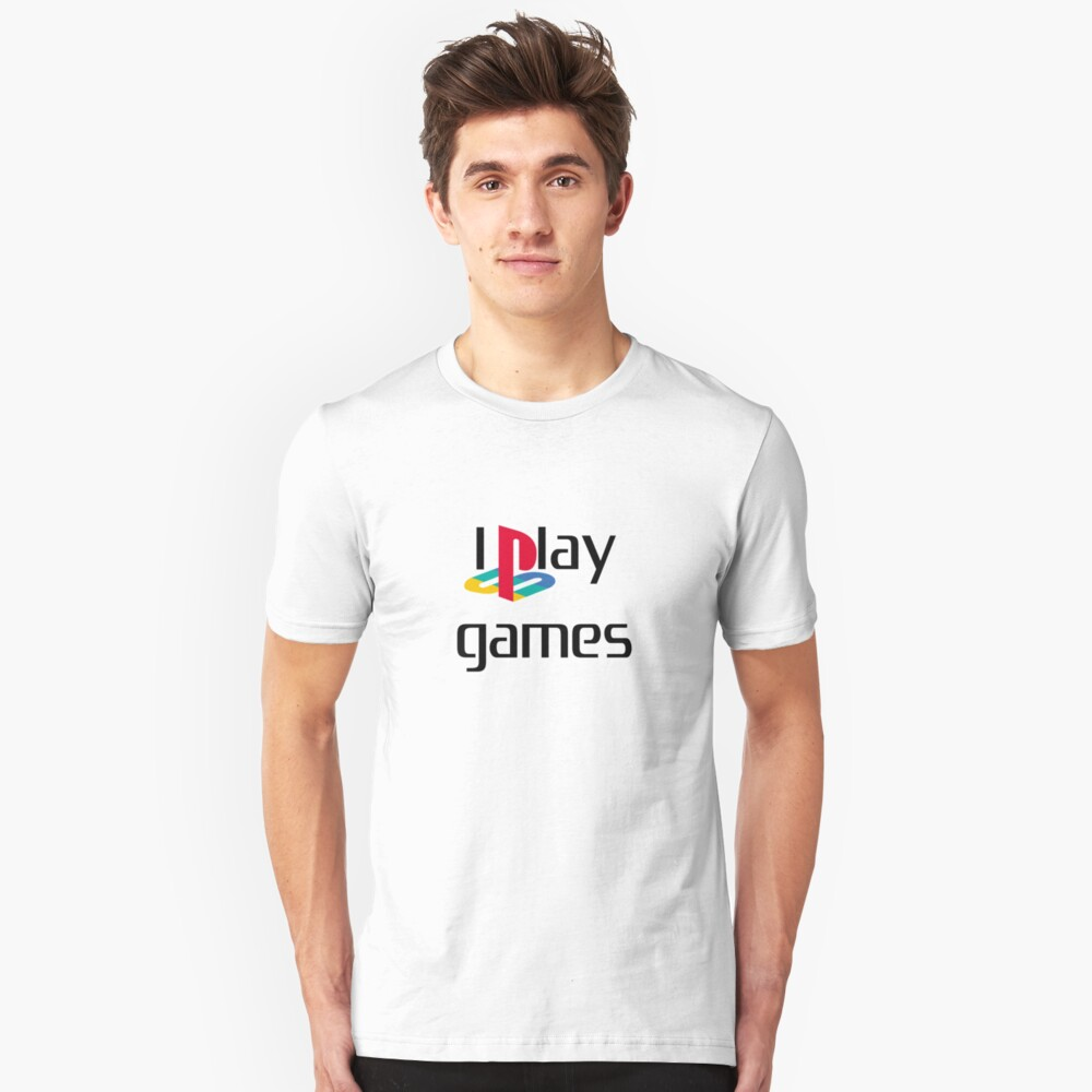 I Play Games Unisex T-Shirt Front