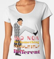 And Now for Something Completely Different Women's Premium T-Shirt