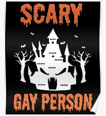 Scary Gay Person Poster