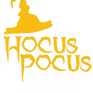 It's Hocus Pocus Time Witches Funny Halloween Design by CoolCatDesigns
