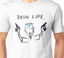 The Doug Life Unisex T-Shirt