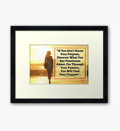 Discover Your Passion Framed Print