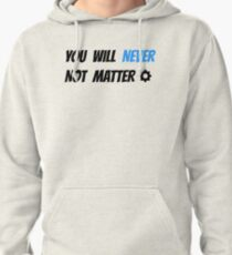 Crankgameplays - You Will Never Not Matter Pullover Hoodie