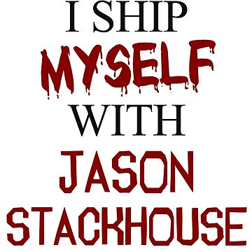 I ship myself with Jason Stackhouse by AllieConfyArt