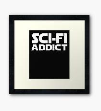 Sci Fi Addict Print Framed Print