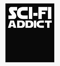Sci Fi Addict Print Photographic Print
