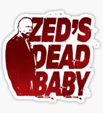 Zed's Dead Baby... (Pulp Fiction) Sticker