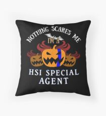 Nothing Scares Me I'm a  HSI Special Agent  Halloween T-Shirt Sweater Hoodie Iphone Samsung Phone Case Coffee Mug Tablet Case Gift Throw Pillow