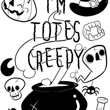 I'm totes Creepy - creepies by Anelina