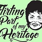 Flirting is my Heritage by machmigo