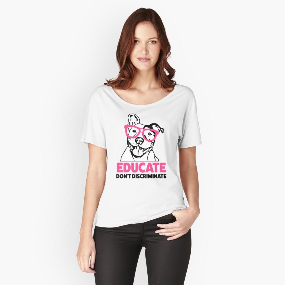 Erziehen Sie nicht das Hemd der Pitbull-Bewusstseinsfrauen diskriminieren Loose Fit T-Shirt