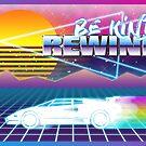 Be Kind Rewind by psychoandy