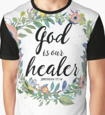 Christian Quotes - God Is Our Healer - JEREMIAH 17:14 Graphic T-Shirt