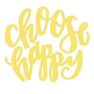 Choose Happy by mscarlett