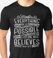 Everything is Possible For One Who Believes Mark 9:23 T-Shirt