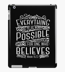 Everything is Possible For One Who Believes Mark 9:23 iPad Case/Skin