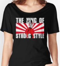 THE KING OF STRONG STYLE Women's Relaxed Fit T-Shirt