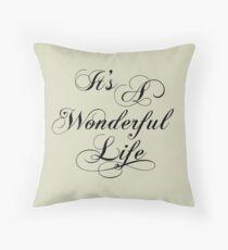 It's A Wonderful Life Throw Pillow