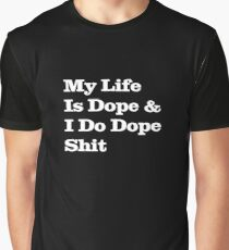 My Life Is Dope  Graphic T-Shirt