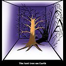 The Last Tree on Earth by David Fraser