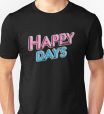 Happy Days Shirt Unisex T-Shirt