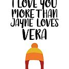 More than Jayne Loves Vera by FairyNerdy