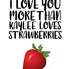 More than Kaylee Loves Strawberries by FairyNerdy