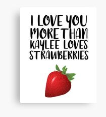 More than Kaylee Loves Strawberries Canvas Print