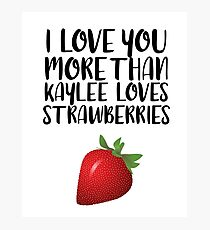 More than Kaylee Loves Strawberries Photographic Print