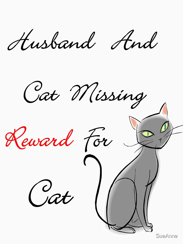 Husband & Cat Missing - 2 by SueAnne