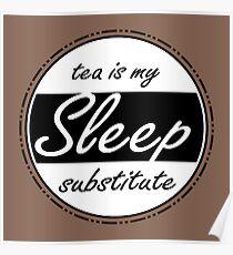 Sleep Substitute (tea) Poster