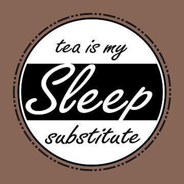 Sleep Substitute (tea) by ninthcircle