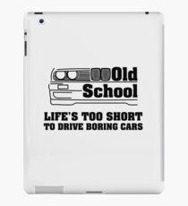 E30 Life's too short to drive boring cars iPad Case/Skin