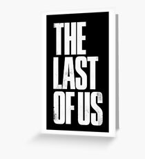 great the last of us  Greeting Card