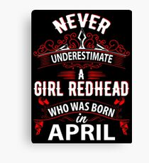 Never Underestimate A Girl Redhead Born In April Canvas Print