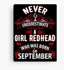 Never Underestimate A Girl Redhead Born In September Canvas Print