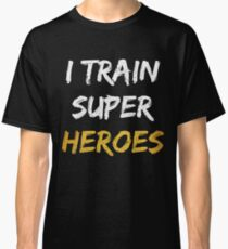 i train super heroes  Classic T-Shirt