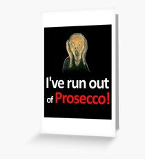 The Scream has run out of Prosecco Greeting Card