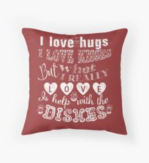 I Love Kisses, but What I Really Love Is Help with the Dishes  Floor Pillow