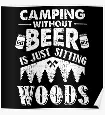 CAMPING WITHOUT BEER - FUNNY CAMPING TEE - FUNNY CAMPER SHIRT  Poster