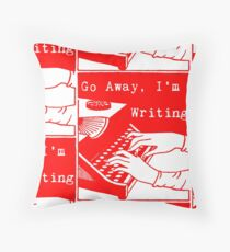 Go Away, I'm Writing (Bright Red) Throw Pillow
