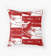 Go Away, I'm Writing (Dark Red) Throw Pillow