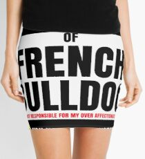 Beware Of French Bulldog I Am Not Responsible For My Over Affectionate Dog You Have Been Warned Gift For French Bulldog T-Shirt Sweater Hoodie Iphone Samsung Phone Case Coffee Mug Tablet Case Mini Skirt