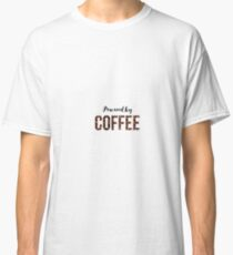 Powered By Coffee Classic T-Shirt