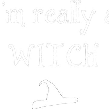 I'm really a witch by princessbedelia